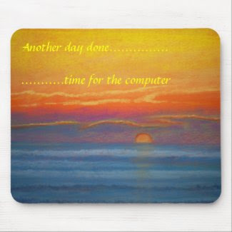 Another day done mouse pad