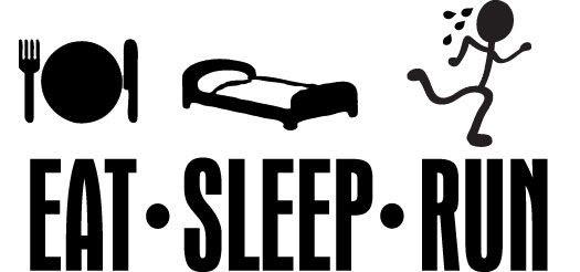 Eat. Sleep. Run. My Life.