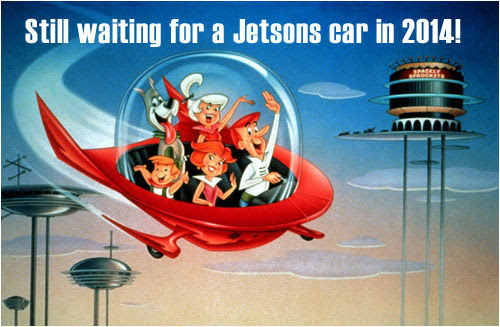 Still waiting for a Jetsons car in 2014