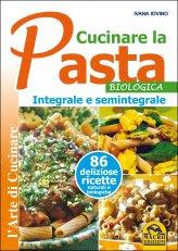 Cucinare la Pasta Biologica Integrale e Semintegrale - Libro
