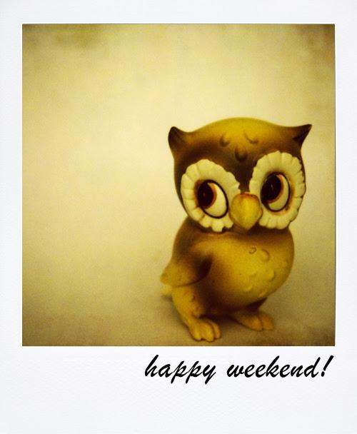 My Owl Barn Have A Wonderful Weekend