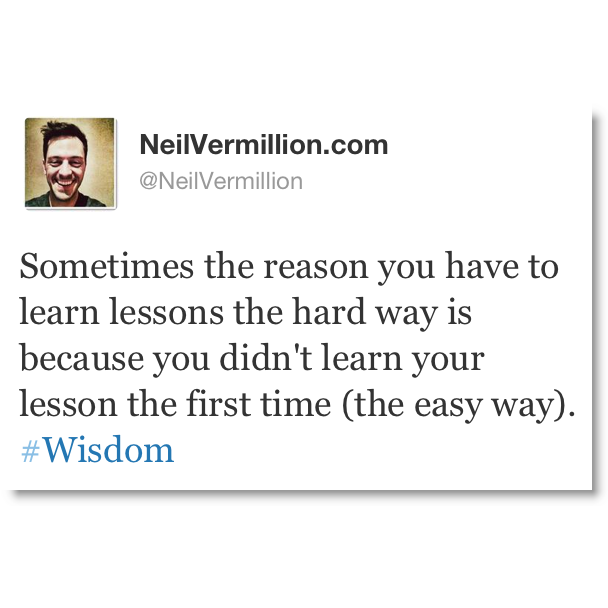 Free Printable Quotes About Learning Life Lessons The Hard Way