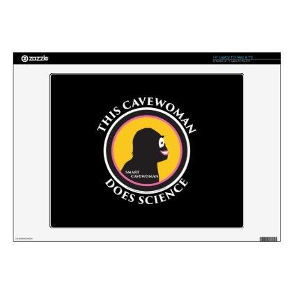 "14"" Laptop Mac/PC Skin Smart Cavewoman Does Scienc 14"" Laptop Skins"