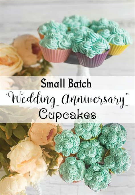 Wedding Anniversary Small Batch Cupcake Recipe   The