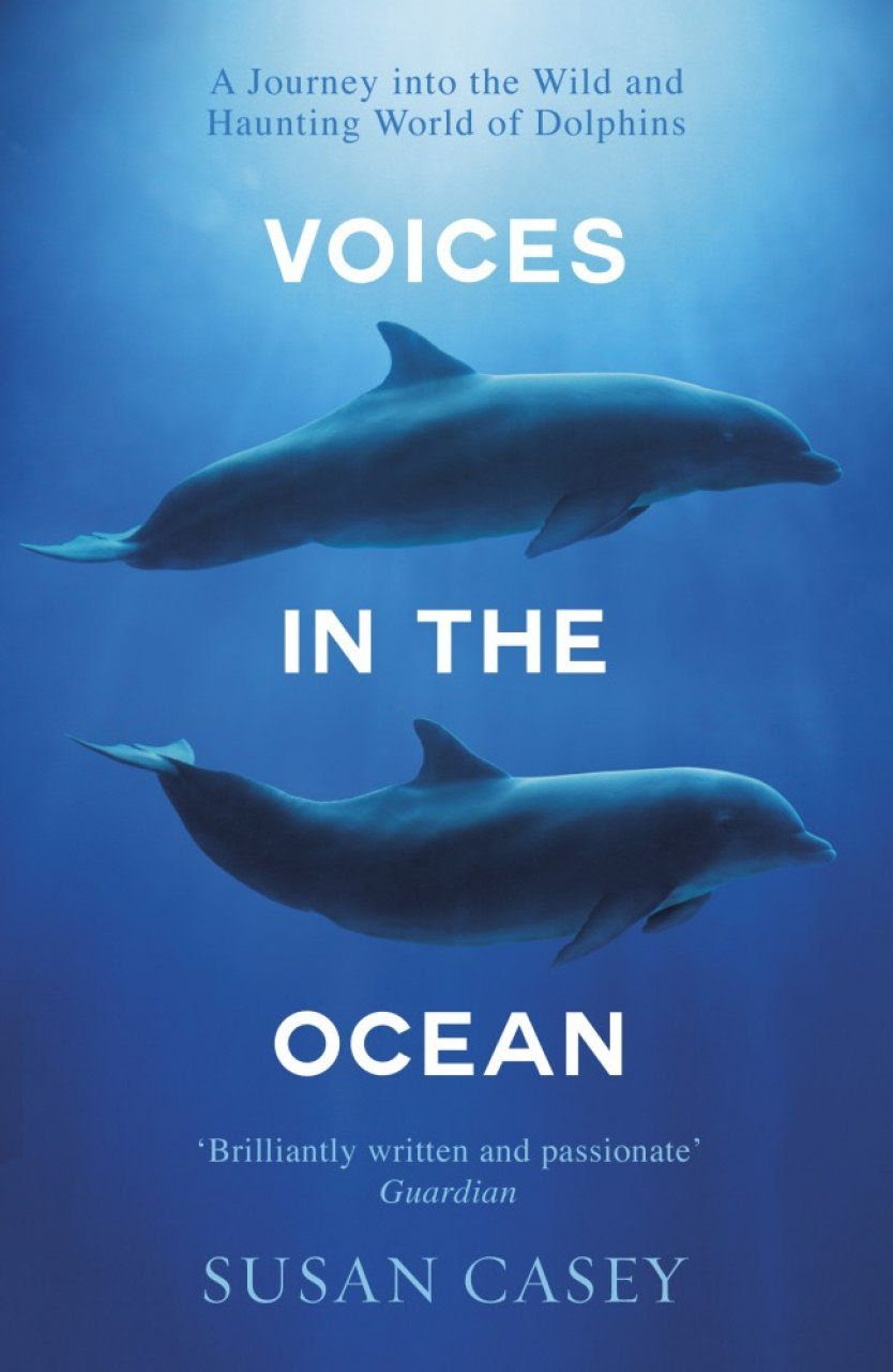 Voices In The Ocean A Journey Into The Wild And Haunting
