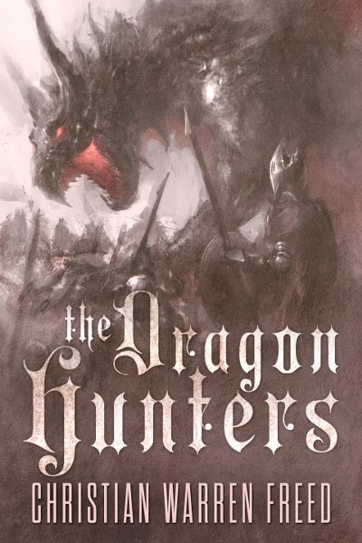 Book Cover for epic fantasy The Dragon Hunters from the Histories of Malweir by the Christian Warren Freed.