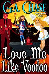 Love Me Like Voodoo by G. A. Chase