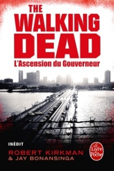 Couverture The Walking Dead (roman), tome 1 : L'Ascension du Gouverneur