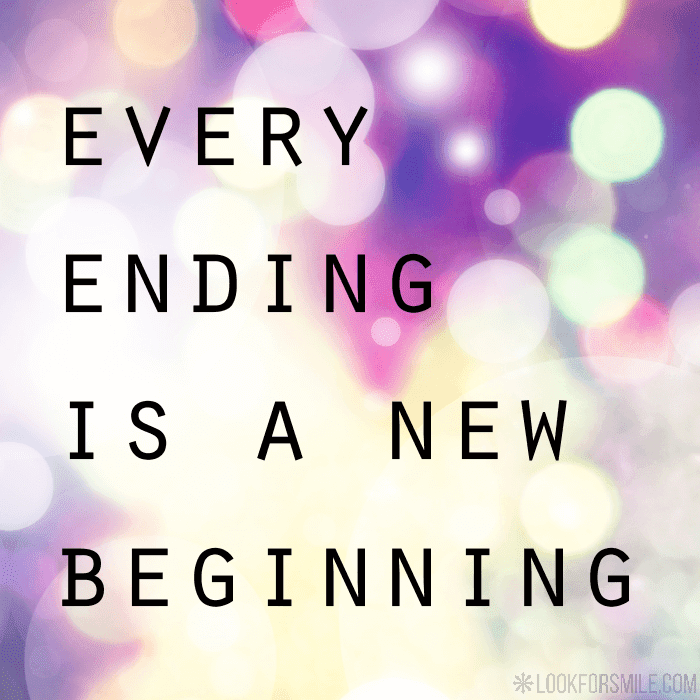 Every Ending Is A New Beginning Quote Lookforsmile