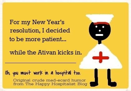 For my New Year's resolution, I decided to be more patient...while the Ativan kicks in nurse ecard humor photo.