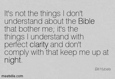 Fine Clarity Quotes By Bill Hybels Its Not The Things I Dont