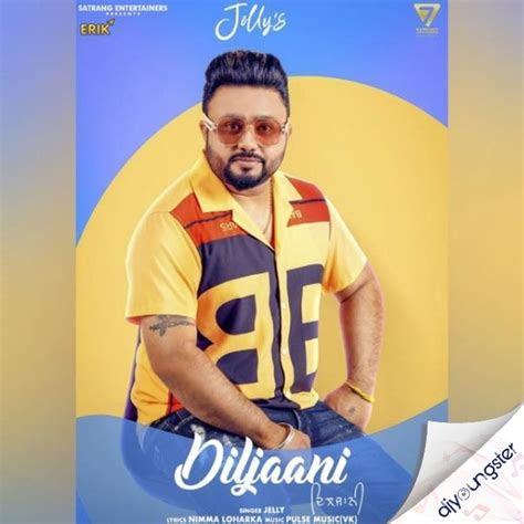 diljaani jelly song  djyoungster