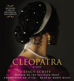 Cleopatra by Stacy Schiff <Audio>