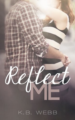 Reflect Me by K.B. Webb