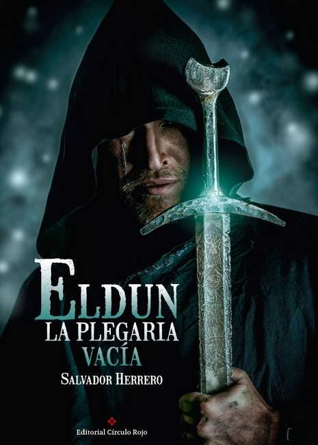 Portada de Eldun: La Plegaria Vacía de Salvador Herrero, en la que aparece un encapuchado con una espada.