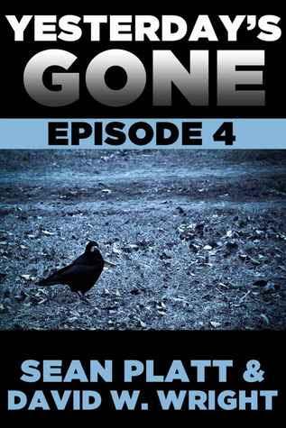 Yesterday's Gone: Episode 4 (Yesterday's Gone, #4)