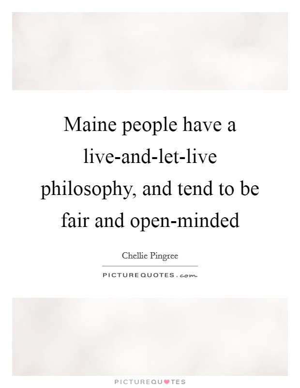Maine People Have A Live And Let Live Philosophy And Tend To Be