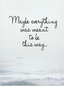 Meant To Be Quote Quote Number 611608 Picture Quotes
