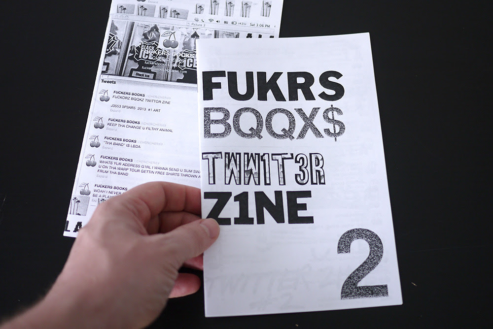 Fuckers Books. TWW1TT3R Z1NES. 2013, two zines. 20 pages each.