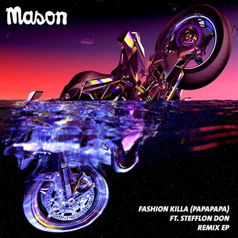 fashion killa papapapa remix ep  mason feat stefflon