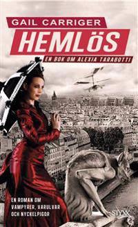 Hemlös : En bok om Alexia Tarabotti