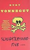 Slaughterhouse-Five, by Kurt Vonnegut