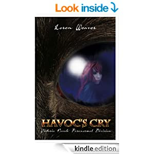 http://www.amazon.com/Havocs-Cry-Victoria-Novak-Paranormal-ebook/dp/B00AAZC9KE/ref=sr_1_1?s=books&ie=UTF8&qid=1411206676&sr=1-1&keywords=Loren+weaver