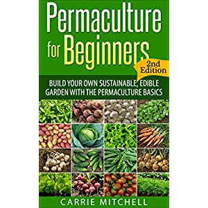 Read Permaculture for Beginners: Build Your Sustainable ...