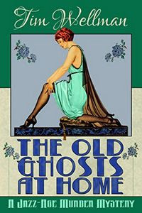 The Old Ghosts at Home by Tim Wellman