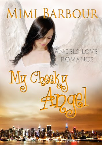 My Cheeky Angel: Book #1- Romance and Heavenly Spirits! (Angels with Attitudes) by Mimi Barbour