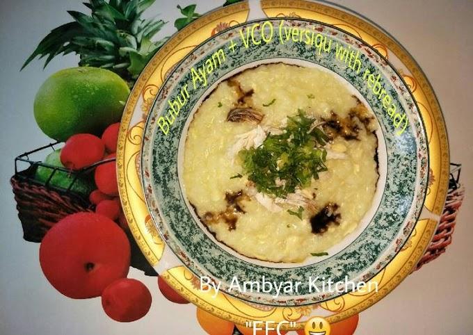 Resep Praktis Bubur Ayam + VCO (versiqu with rebread recipe) Anti Gagal