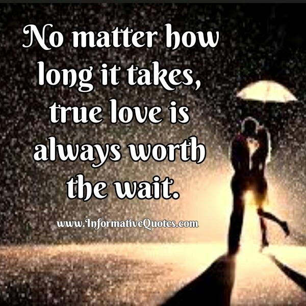 True Love Is Worth Waiting For Quotes