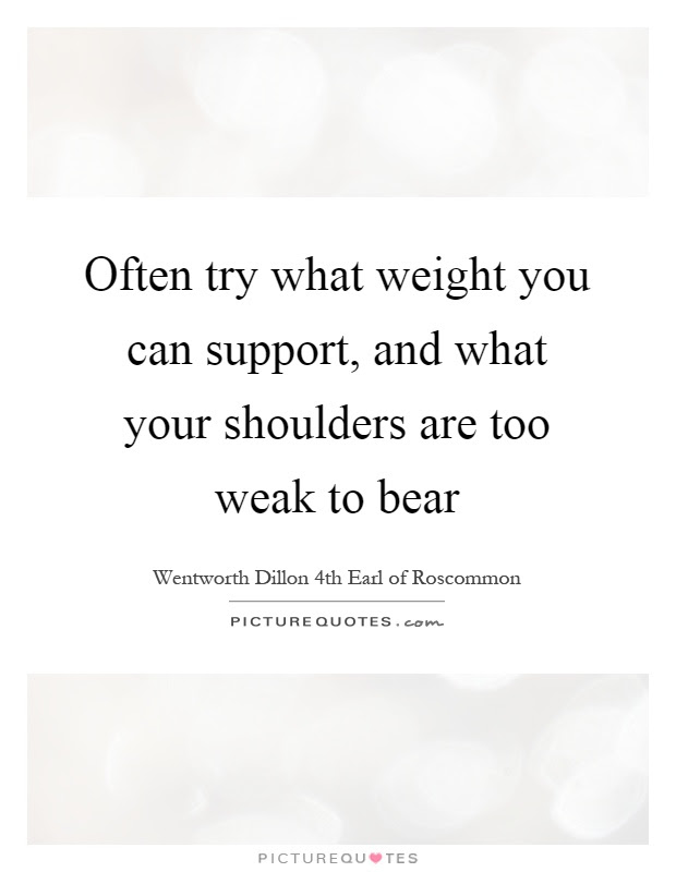 Often Try What Weight You Can Support And What Your Shoulders
