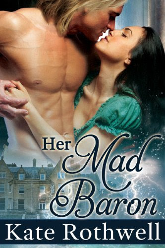 Her Mad Baron by Kate Rothwell