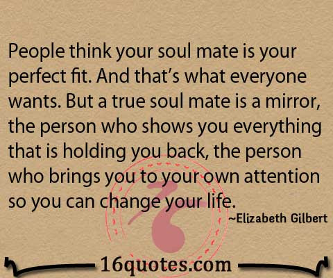A True Soul Mate Is A Mirror Who Shows You Everything Soulmate Quote