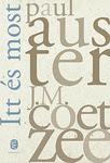 Paul Auster – J. M. Coetzee: Itt és most