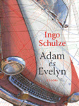 Ingo Schulze: Adam és Evelyn