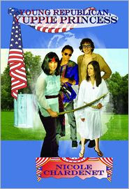 Young Republican, Yuppie Princess by Nicole Chardenet: Book Cover