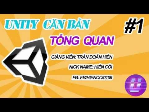 Học Lập Trình Game Unity3D - Tổng Quan #1 - UI và Tools