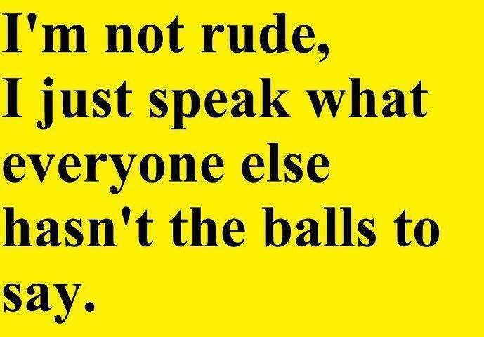 Im Not Rude Funny Pictures Quotes Memes Funny Images Funny