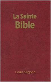 La Bible (La Sainte Bible - Ancien et Nouveau Testament, Louis Segond 1910) Orientation et conseil Livre électronique complet