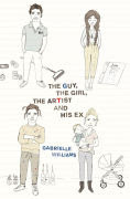 Title: The Guy, the Girl, the Artist and His Ex, Author: Gabrielle Williams