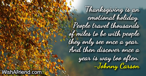 Thanksgiving Is An Emotional Holiday People Funny Thanksgiving Quote