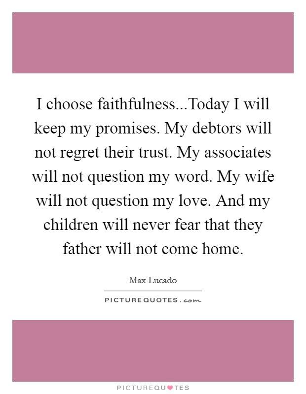 I Choose Faithfulnesstoday I Will Keep My Promises My