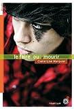 Le faire ou mourir par Claire-Lise Marguier