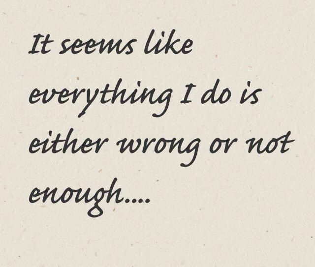 Ill Never Be Good Enough Quotes Meme Image 14 Quotesbae