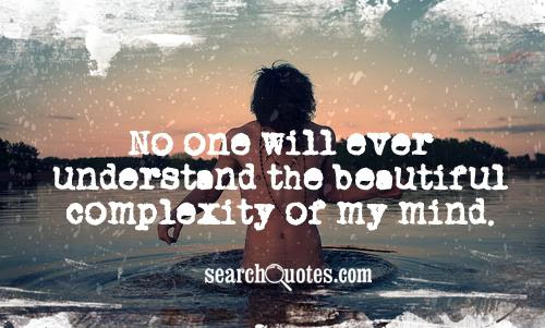 No One Will Ever Understand My Situation Quotes Quotations