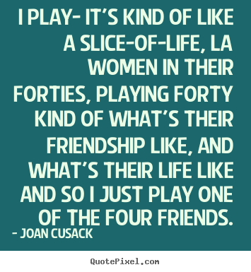 Joan Cusack Quotes Quotepixelcom
