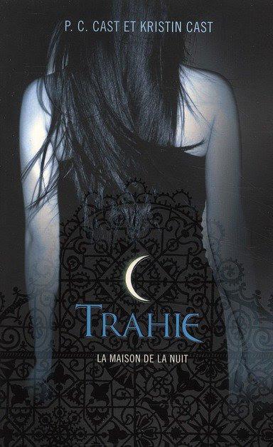 Trahie - P.C cast et Kristin cast