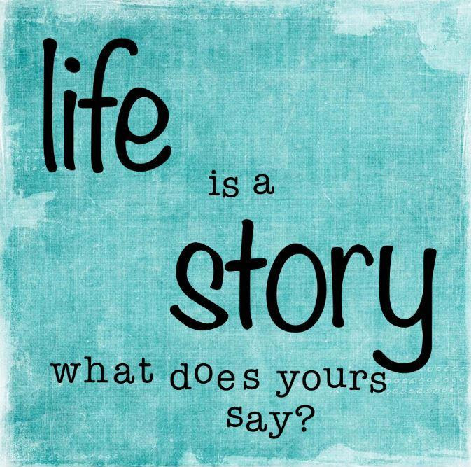 Life Is A Story What Does Yours Say Picture Quotes